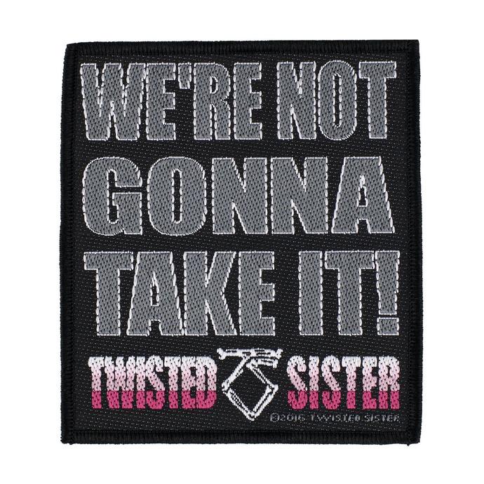 nášivka Twisted Sister - We're Not Gonna Take It' - RAZAMATAZ
