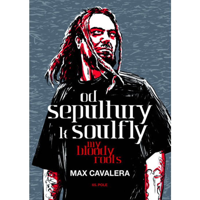 kniha Od Sepultury k Soulfly – My Bloody Roots