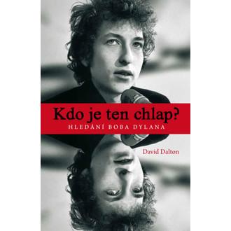 kniha Kdo je ten chlap? - Hledání Boba Dylana