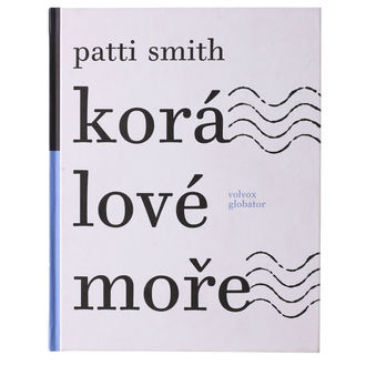 kniha Korálové moře - 2. vyd. - Patti Smith