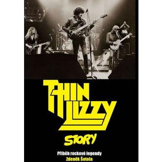 kniha Thin Lizzy Story - Příběh rockové legendy, Thin Lizzy