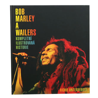 kniha Bob Marley and the Wailers - Kompletní ilustrovaná historie - Richie Unterberger, NNM, Bob Marley