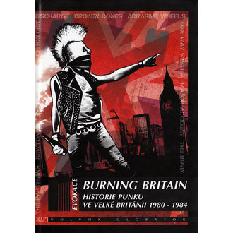 kniha Burning Britain - Historie punku ve Velké Británii 1980-1984, autor: Ian Glasper, Punk