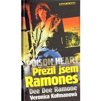 kniha Poison Heart - Přežil Jsem Ramones - Veronica Kofmanová, Dee Dee Ramone