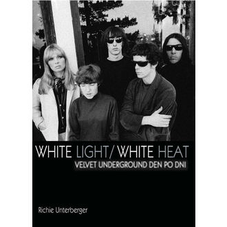 kniha Velvet Underground - White Light/White Heat - Richie Unterberger