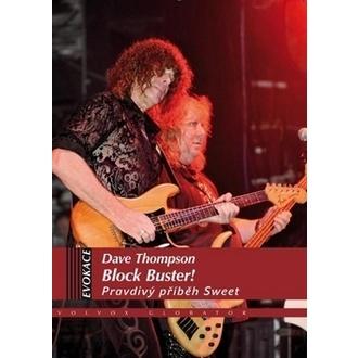 kniha Block Buster - Pravdivý příběh Sweet -  Dave Thompson, The Sweet