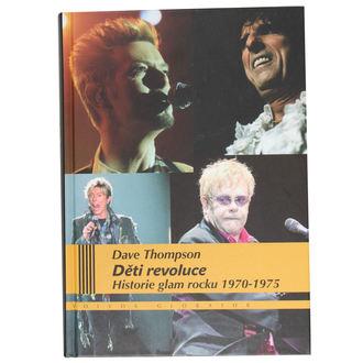 kniha Děti revoluce - Historie Glamrocku 1970-75 - Dave Thompson