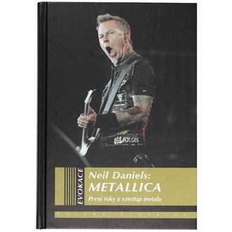 kniha Metallica - První roky a vzestup metalu, Metallica