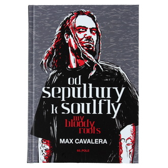 kniha Od Sepultury k Soulfly – My Bloody Roots, Sepultura