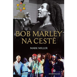 kniha Bob Marley na cestě - autor: Mark Miller, NNM, Bob Marley