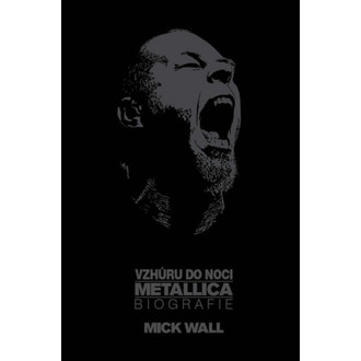 kniha Metallica - Vzhůru do noci - Mick Wall - KOS002