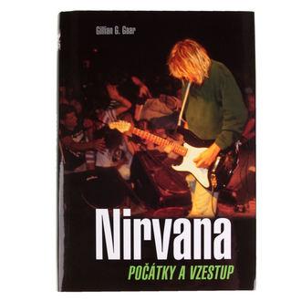 kniha NIRVANA - Začátky a vzestup - Gaar Gillian G., Nirvana