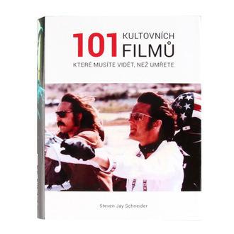 kniha 101 Kultovních Filmů, které musíte vidět, než zemřete - Schneider, Steven Jay