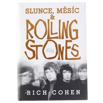 kniha Slunce, Měsíc a Rolling Stones - Rich Cohen, Rolling Stones
