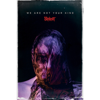 plakát SLIPKNOT - WE ARE NOT YOUR KIND - PYRAMID POSTERS, PYRAMID POSTERS, Slipknot