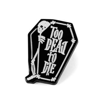 připínáček KILLSTAR - Too Dead, KILLSTAR